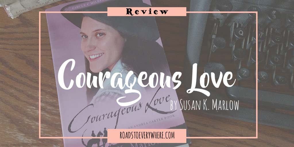 Courageous Love by Susan K. Marlow
